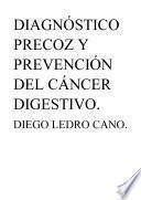 Diagnóstico Precoz Y Prevención Del Cáncer Digestivo.