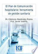 El Plan De Comunicación Hospitalario: Herramienta De Gestión Sanitaria