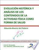 Evolución Histórica Y Análisis De Los Contenidos De La Actividad Física Como Forma De Salud