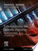 Farreras Rozman. Medicina Interna. Enfermedades Del Aparato Digestivo. Gastroenterología Y Hepatología