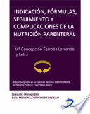 Indicación, Fórmulas, Seguimiento Y Complicaciones De La Nutrición Parenteral