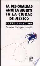 libro La Desigualdad Ante La Muerte En La Ciudad De México