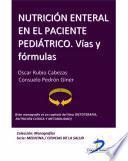 Nutrición Enteral En El Paciente Pediátrico. Vías Y Fórmulas