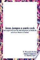 libro Sexo, Juegos Y Punk Rock