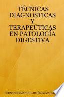 Técnicas Diagnosticas Y Terapeúticas En PatologÍa Digestiva