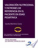 Valoración Nutricional Y Patrones De Referencia En El Paciente En Edad Pediátrica