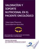 Valoración Y Soporte Nutricional En El Paciente Oncológico