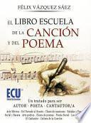 El Libro Escuela De La Canción Y Del Poema