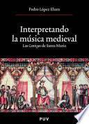 libro Interpretando La Música Medieval