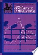 libro Teoria Generativa De La Musica Tonal/ The General Theary Of The Musical Tone