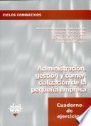 Administración, Gestión Y Comercialización De La Pequeña Empresa