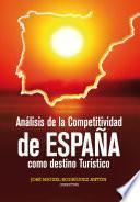 libro Análisis De La Competitividad De España Como Destino Turístico