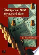 Claves Para Un Nuevo Mercado De Trabajo. Una Aplicación A La Unión Europea