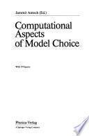 Computational Aspects Of Model Choice