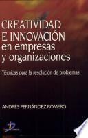 Creatividad E Innovación En Empresas Y Organizaciones