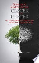 libro Crecer O No Crecer. Del Estancamiento Estabilizador Al Nuevo Desarrollo