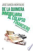De La Quimera Inmobiliaria Al Colapso Financiero