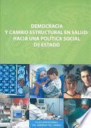 Democracia Y Cambio Estructural En Salud