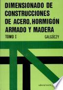 Dimensionado De Construcciones De Acero, Hormigón Armado Y Madera