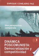Dinámica Poscomunista: Democratización Y Competitividad