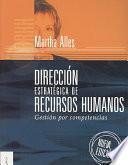 Dirección Estratégica De Recursos Humanos: Gestión Por Competencias