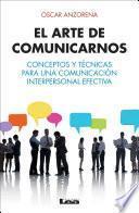 El Arte De Comunicarnos