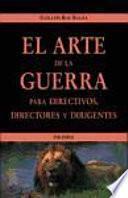 El Arte De La Guerra Para Directivos, Directores Y Dirigentes
