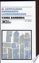El Capitalismo Dependiente Latinoamericano