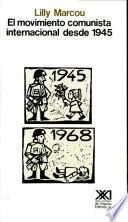 El Movimiento Comunista Internacional Desde 1945