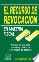El Recurso De Revocación En Materia Fiscal 2017