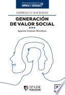 Empresa Y Sociedad. Generación De Valor Social