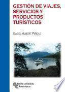 libro Gestión De Viajes, Servicios Y Productos Turísticos