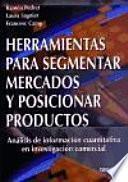 Herramientas Para Segmentar Mercados Y Posicionar Productos
