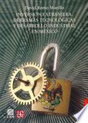 Inversión Extranjera, Derramas Tecnológicas Y Desarrollo Industrial En México