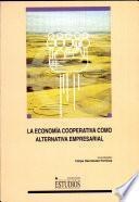 La Economía Cooperativa Como Alternativa Empresarial