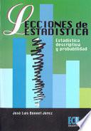 Lecciones De Estadística: Estadística Descriptiva Y Probabilidad