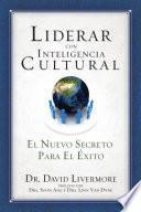 libro Liderar Con Inteligencia Cultural: El Nuevo Secreto Para El Exito