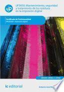 Mantenimiento, Seguridad Y Tratamiento De Los Residuos En La Impresión Digital. Argi0209