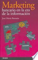 Marketing Bancario En La Era De La Información