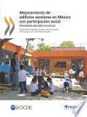 Mejoramiento De Edificios Escolares En México Con Participación Social Programa De Mejores Escuelas