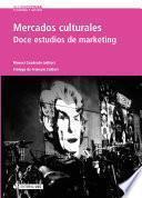 Mercados Culturales. Doce Estudios De Marketing