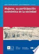 Mujeres, Su Participación Económica En La Sociedad