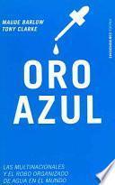 Oro Azul/ Blue Gold