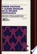 Poder Político Y Clases Sociales En El Estado Capitalista