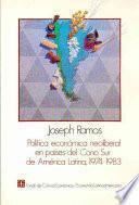 Política Económica Neoliberal En Países Del Cono Sur De América Latina, 1974 1983