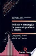 Políticas Y Estrategias De Gamas De Productos Y Precios