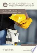 Prevención Básica De Riesgos Laborales En Construcción. Iexd0409