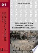 Turismo Cultural Y Medio Ambiente En Destinos Urbanos