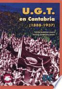 U.g.t. En Cantabria, 1888 1937