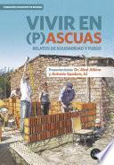 Vivir En (p)ascuas. Relatos De Solidaridad Y Fuego